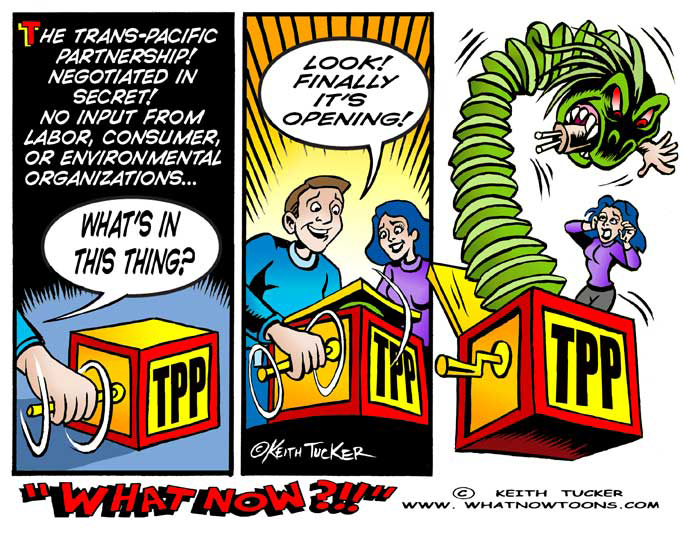 Tpp Revealed,Obama-International-Community,Environmentalism,Trans-Pacific Partnership,Tpp, TPP detailsBig Pharma, International Trade, Pharmaceutical Companies, labor unions,Small Business, Intellectual Property, Obama Trade Policy, Politics News, political cartoons, labor cartoons, liberal cartoons, collective bargaining, your job, nafta, cafta, shafta