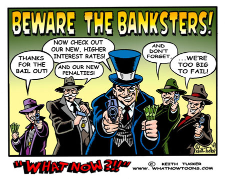http://www.whatnowtoons.com/images/bankers-what-now-249.jpg
